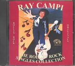 "CD ✦ RAY CAMPI ✦ ""The Rollin' Rock Singles Collection"" 1954 and 1973-1981♫"